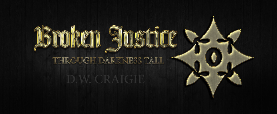 D.W. Craigie' Broken Justice Through Darkness Tall Book